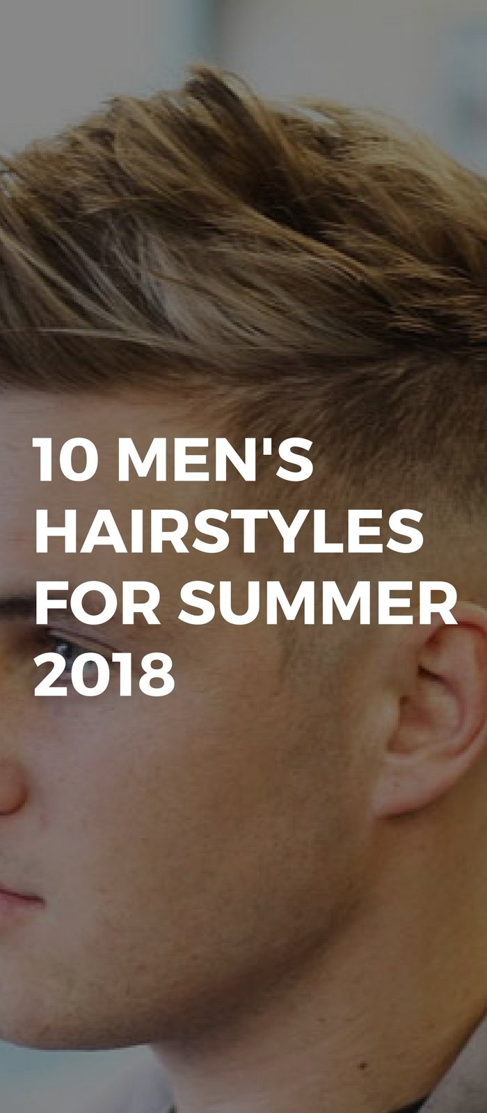 10_Men_s_Hairstyles_For_Summer_2018